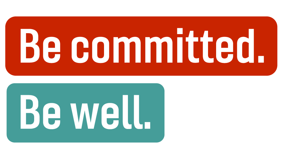 Be committed. Be well.
